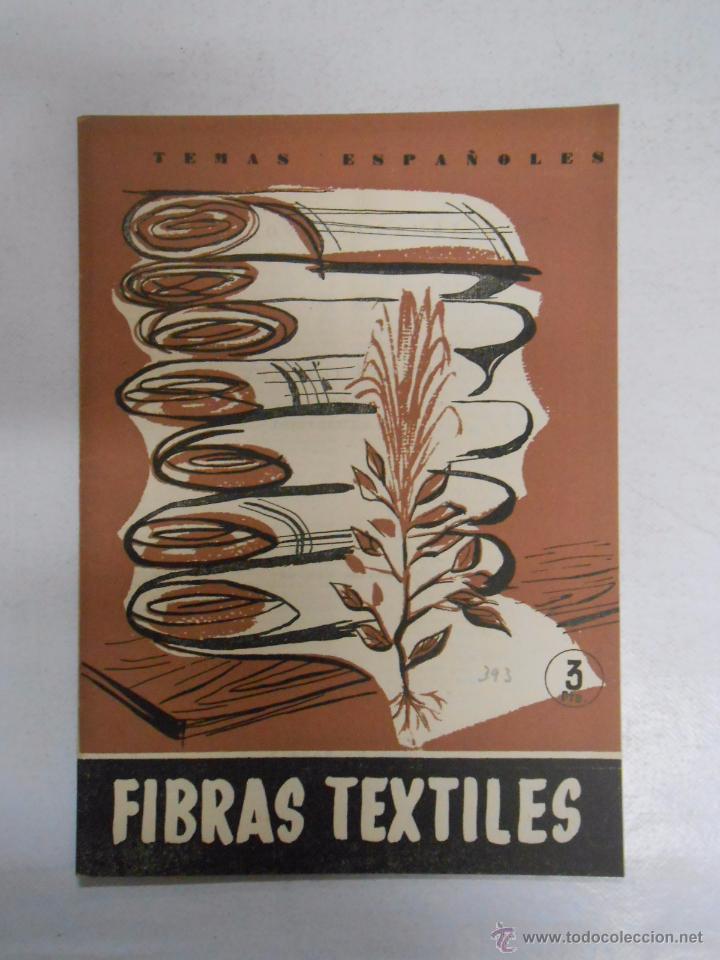 TEMAS ESPAÑOLES. - Nº 393. - FIBRAS TEXTILES. LUIS AGUIRRE PRADO. TDK169 (Papel - Revistas y Periódicos Modernos (a partir de 1.940) - Revista Temas Españoles)