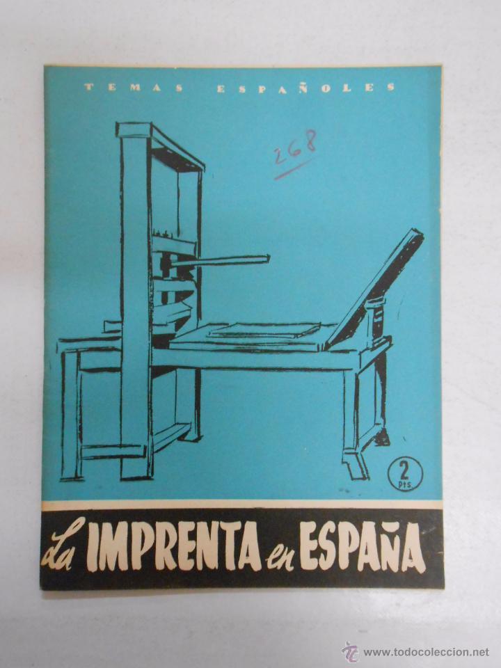 TEMAS ESPAÑOLES. Nº 268. LA IMPRENTA EN ESPAÑA. EMILIO FORNET ASENSI. TDK169 (Papel - Revistas y Periódicos Modernos (a partir de 1.940) - Revista Temas Españoles)