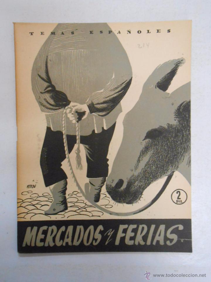 TEMAS ESPAÑOLES. Nº 214. MERCADOS Y FERIAS. LUIS AGUIRRE PRADO. TDK169 (Papel - Revistas y Periódicos Modernos (a partir de 1.940) - Revista Temas Españoles)