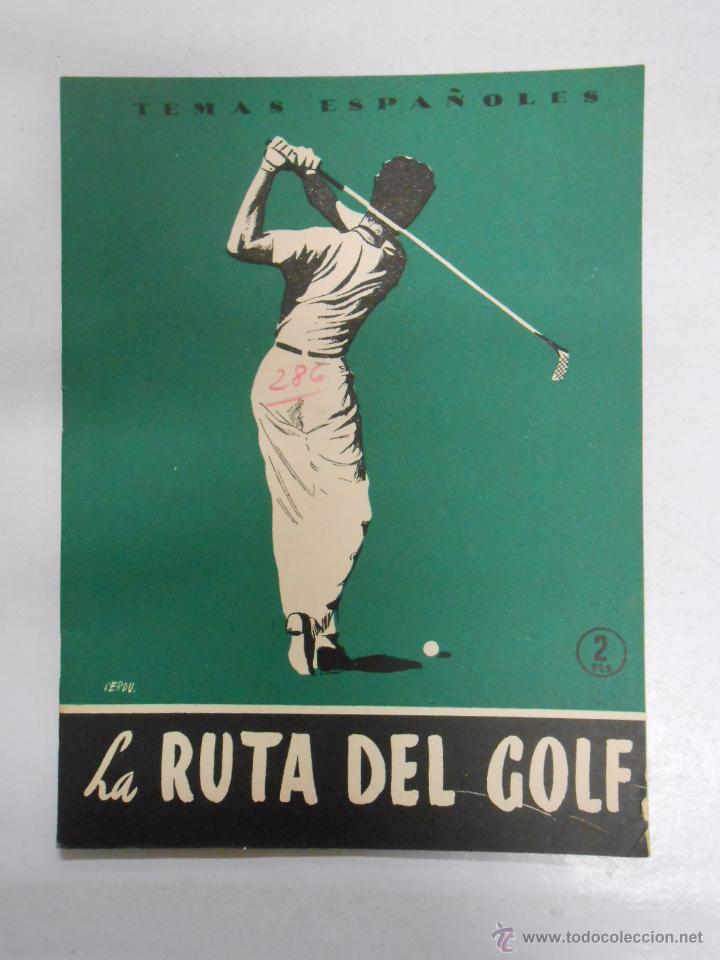 TEMAS ESPAÑOLES. Nº 286. LA RUTA DEL GOLF. CARLOS EGUIA. TDK169 (Papel - Revistas y Periódicos Modernos (a partir de 1.940) - Revista Temas Españoles)