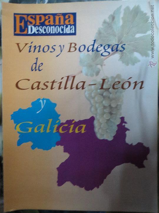 REVISTA ESPAÑA DESCONOCIDA VINOS Y BODEGAS DE CASTILLA-LEON Y GALICIA. (Papel - Revistas y Periódicos Modernos (a partir de 1.940) - Revista Temas Españoles)