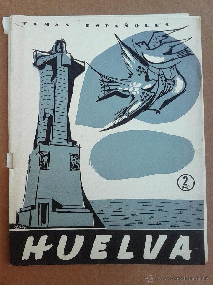HUELVA. REVISTA TEMAS ESPAÑOLES Nº 311 AÑOS 50 (Papel - Revistas y Periódicos Modernos (a partir de 1.940) - Revista Temas Españoles)