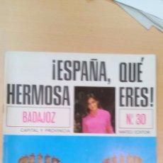 Coleccionismo de Revista Temas Españoles: REVISTA COLECCIÓN:ESPAÑA QUE HERMOSA ERES.Nº 30 DEDICADA A BADAJOZ FOTOS DE LUGARES YA DESAPARECIDOS. Lote 53170628