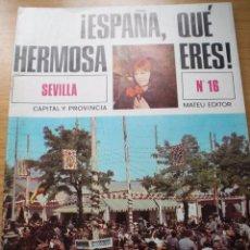 Coleccionismo de Revista Temas Españoles: ANDALUCIA FERIA S. SANTA REVISTA SEVILLA Y PROVINCIA LA MAESTRANZA ESPAÑA HERMOSA Nº 16 ENVÍO GRATIS. Lote 54079586