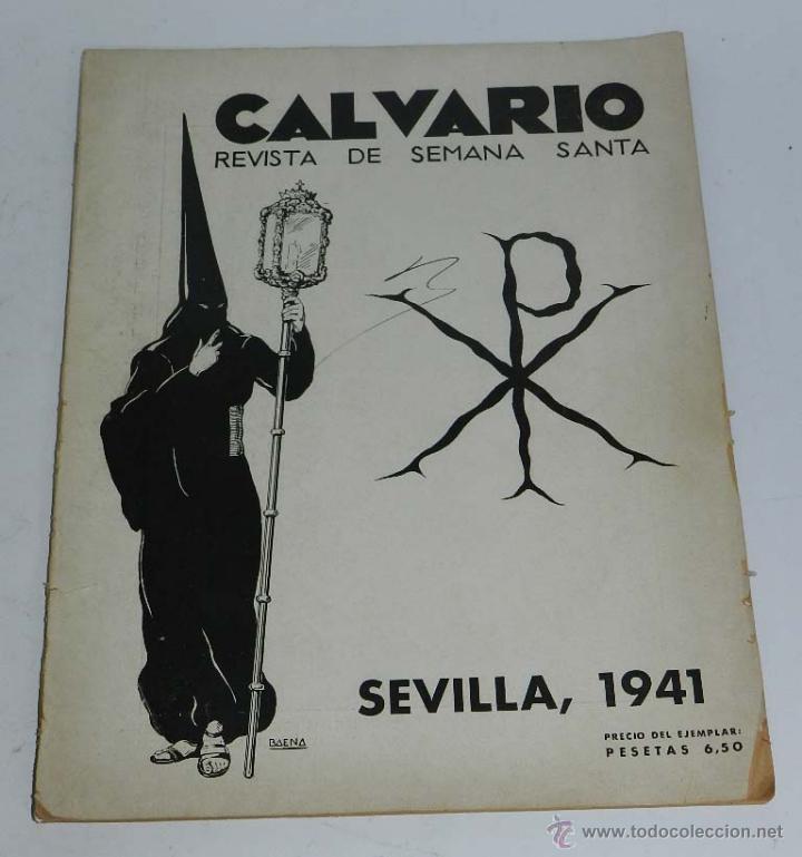 CALVARIO - REVISTA DE SEMANA SANTA - SEVILLA 1941, PORTADA ILUSTRADA CON BAENA, 60 PAG. APROX, MIDE (Papel - Revistas y Periódicos Modernos (a partir de 1.940) - Revista Temas Españoles)