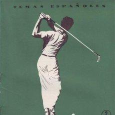 Coleccionismo de Revista Temas Españoles: EGUIA, CARLOS: LA RUTA DEL GOLF. TEMAS ESPAÑOLES Nº 286. Lote 57773769