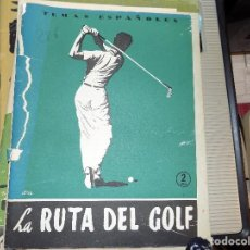 Coleccionismo de Revista Temas Españoles: LA RUTA DEL GOLF. NUM 286. CARLOS EGUIA. MADRID, 1956. Lote 70351789
