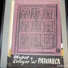 Coleccionismo de Revista Temas Españoles: MUSEO Y COLEGIO DEL PATRIARCA. NUM 328. RAMÓN ROBRES. MADRID, 1957. Lote 70359437