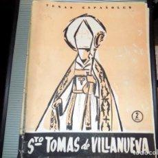 Coleccionismo de Revista Temas Españoles: SANTO TOMÁS DE VILLANUEVA. NUM 279. JOSE SANZ Y DIAZ. MADRID, 1956. Lote 70359729