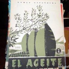 Coleccionismo de Revista Temas Españoles: EL ACEITE. NUM 60. MIGUEL RODRÍGUEZ PANTOJA. MADRID, 1954. Lote 70429373