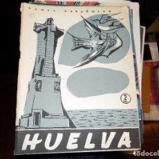 Coleccionismo de Revista Temas Españoles: HUELVA. NUM 311. FEDERICO VILLAGRAN Y ANTONIO GOMEZ ALFARO. MADRID, 1957. Lote 70437953