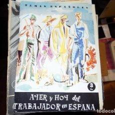 Coleccionismo de Revista Temas Españoles: AYER Y HOY DEL TRABAJADOR ESPAÑOL. NUM 416. MANUEL MEJÍAS GONZÁLEZ. MADRID, 1962. Lote 70438513