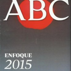 Coleccionismo de Revista Temas Españoles: ENFOQUE 2015 REVISTA ESPECIAL ABC. Lote 73963599