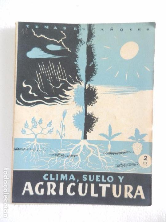 REVISTA TEMAS ESPAÑOLES. CLIMA, SUELO Y AGRICULTURA. N. 16 AÑO 1952. (Papel - Revistas y Periódicos Modernos (a partir de 1.940) - Revista Temas Españoles)