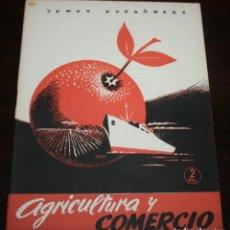 Coleccionismo de Revista Temas Españoles: TEMAS ESPAÑOLES Nº 46 - AGRICULTURA Y COMERCIO - 1953. Lote 88926824