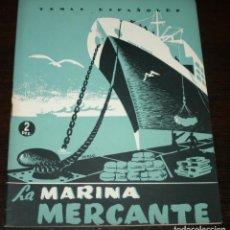 Coleccionismo de Revista Temas Españoles: TEMAS ESPAÑOLES Nº 53 - LA MARINA MERCANTE - 1953. Lote 88927868
