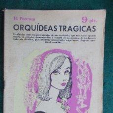 Coleccionismo de Revista Temas Españoles: REVISTA LITERARIA NOVELA Y CUENTOS AÑOS 50 Y 60 ORQUÍDEAS TRAGICAS. Lote 91696725