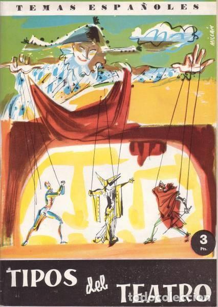 EGUÍA, CARLOS: TIPOS DEL TEATRO TEMAS ESPAÑOLES Nº 405 (Papel - Revistas y Periódicos Modernos (a partir de 1.940) - Revista Temas Españoles)