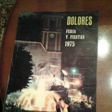 Coleccionismo de Revista Temas Españoles: REVISTA FERIA Y FIESTAS DE DOLORES AÑO 1975. Lote 114312136
