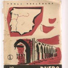 Coleccionismo de Revista Temas Españoles: TEMAS ESPAÑOLES. Nº 285. BIOGRAFÍA DEL DUERO. P. ESPAÑOLAS 1956. (ST/B101). Lote 125729859