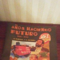 Coleccionismo de Revista Temas Españoles: AÑOS HACIENDO FUTURO DESDE 1888-2001 UGT ,ILUSTRADA TIPO COMIC.UNA RAREZA COLECCIONISTA.. Lote 185243601