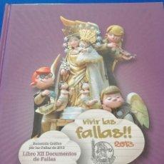Coleccionismo de Revista Temas Españoles: VIVIR LAS FALLAS 2013.- LIBRO FALLERO JUNTA CENTRAL FALLERA VALENCIA. Lote 190334842