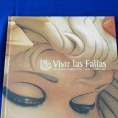 Coleccionismo de Revista Temas Españoles: VIVIR LAS FALLAS 2004.- LIBRO FALLERO JUNTA CENTRAL FALLERA VALENCIA. Lote 190338512
