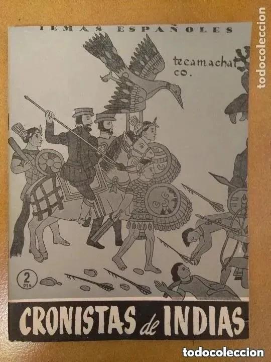 TEMAS ESPAÑOLES. CRONISTAS DE INDIAS. 1956 (Papel - Revistas y Periódicos Modernos (a partir de 1.940) - Revista Temas Españoles)