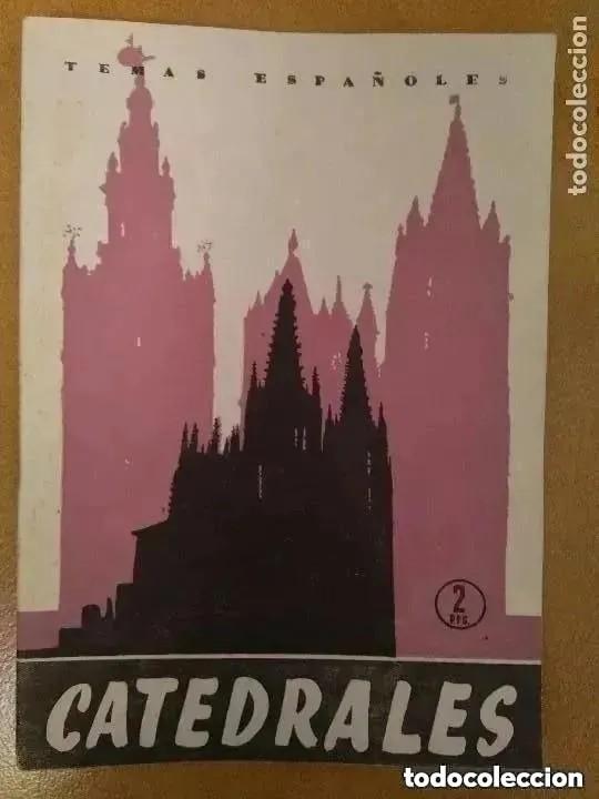 TEMAS ESPAÑOLES. CATEDRALES.1957 (Papel - Revistas y Periódicos Modernos (a partir de 1.940) - Revista Temas Españoles)