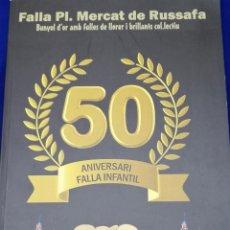 Coleccionismo de Revista Temas Españoles: LIBRO FALLA PLAZA MERCADO DE RUSZAFA 50 ANVIERSARIO INFANTIL. Lote 198759961