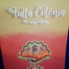 Coleccionismo de Revista Temas Españoles: LIBRO FALLA COLONIA -45 ANIVERSARIO 2019. Lote 199596685