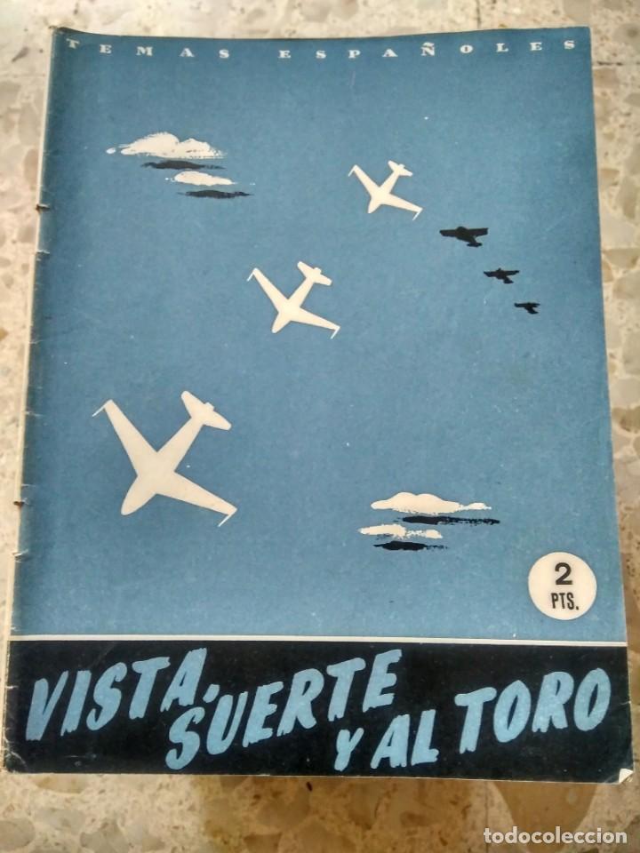 TEMAS ESPAÑOLES - Nº 1 - ¡ VISTA, SUERTE Y AL TORO ! - LA AVIACIÓN EN ESPAÑA (Papel - Revistas y Periódicos Modernos (a partir de 1.940) - Revista Temas Españoles)