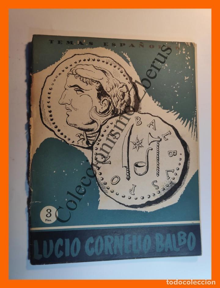 LUCIO CORNELIO BALBO . TEMAS ESPAÑOLES Nº 289 - DOMINGO MANFREDI (Papel - Revistas y Periódicos Modernos (a partir de 1.940) - Revista Temas Españoles)
