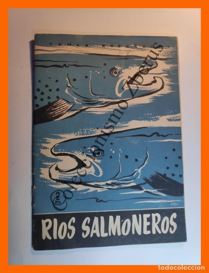 RIOS SALMONEROS . TEMAS ESPAÑOLES Nº 234 - LUIS AGUIRRE PRADO (Papel - Revistas y Periódicos Modernos (a partir de 1.940) - Revista Temas Españoles)
