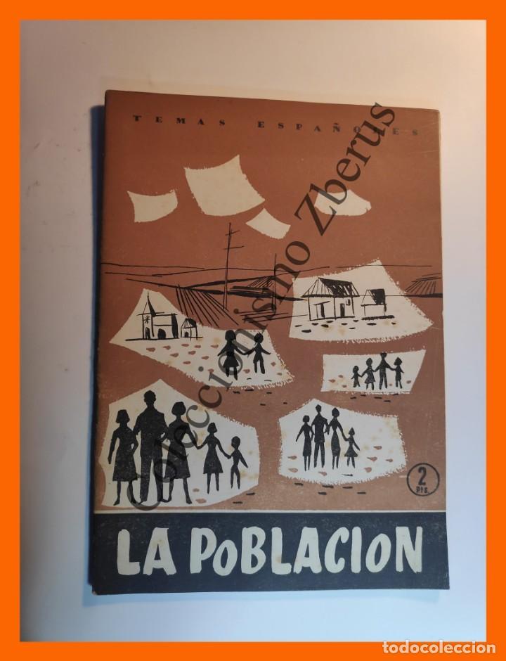 LA POBLACION . TEMAS ESPAÑOLES Nº 366 - LUIS AGUIRRE PRADO (Papel - Revistas y Periódicos Modernos (a partir de 1.940) - Revista Temas Españoles)