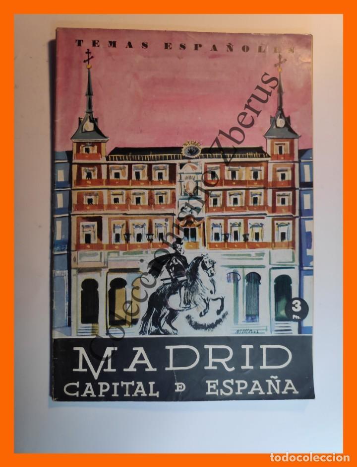 MADRID, CAPITAL DE ESPAÑA . TEMAS ESPAÑOLES Nº 409 - LUIS AGUIRRE PRADO (Papel - Revistas y Periódicos Modernos (a partir de 1.940) - Revista Temas Españoles)