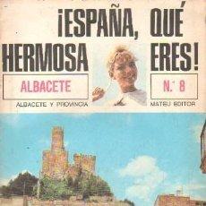 Colecionismo da Revista Temas Españoles: ¡ESPAÑA, QUE HERMOSA ERES! Nº8, ALBACETE. A-LCASTIMAN-0046. Lote 237476330