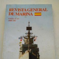 Coleccionismo de Revista Temas Españoles: REVISTA GENERAL DE MARINA ABRIL 2003 TOMO 244. Lote 297079318