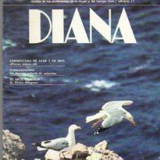 Coleccionismo de Revista Tiempo: DIANA REVISTA DE LAS PROFESIONES DE LA MUJER Y EL TIEMPO LIBRE-VERANO 77 - BB-BANCO DE BILBAO 1977. Lote 22329394