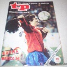 Coleccionismo de Revista Tiempo: TP - TELEPROGRAMA - EXTRA MEXICO 86 - INCLUYE POSTER DE LA SELECCION ESPAÑOLA Nº 1051. Lote 27671500