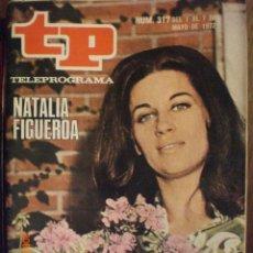 Coleccionismo de Revista Tiempo: TP TELEPROGRAMA Nº 317 DEL 1 AL 7-5-1972 NATALIA FIGUERO. Lote 28865855