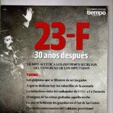 Coleccionismo de Revista Tiempo: SUPLEMENTO DE LA REVISTA TIEMPO DEDICADO AL 23-F 30 AÑOS DESPUÉS · 68 PÁGINAS. Lote 29218749