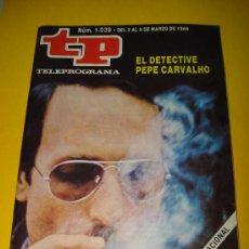 Coleccionismo de Revista Tiempo: ANTIGUA REVISTA TP TELEPROGRAMA Nº 1.039 MARZO DE 1986 .EL DETECTIVE PEPE CARVALHO .. Lote 29396381