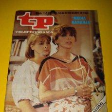 Coleccionismo de Revista Tiempo: ANTIGUA REVISTA TP TELEPROGRAMA Nº 1.040 MARZO DE 1986 .MEDIA NARANJA .. Lote 29396385