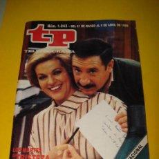 Coleccionismo de Revista Tiempo: ANTIGUA REVISTA TP TELEPROGRAMA Nº 1.043 ABRIL DE 1986 .TRISTEZA DE AMOR .. Lote 29396415