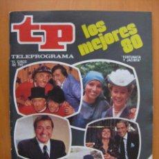 Coleccionismo de Revista Tiempo: TELEPROGRAMA.-TP NUM. 781.- AÑO 1981. LOS MEJORES 80- .PORTADA E INTERIOR. . Lote 31663893