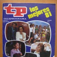 Coleccionismo de Revista Tiempo: TELEPROGRAMA.-TP NUM. 833.- AÑO 1982. LOS MEJORES 81- .PORTADA E INTERIOR. . Lote 31663903