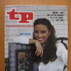 Coleccionismo de Revista Tiempo: TELEPROGRAMA.-TP NUM. 782.- AÑO 1981.ANA BELEN. ENTREGA DE LOS MEJORES 80.- .PORTADA E INTERIOR. . Lote 31663924