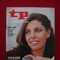 Coleccionismo de Revista Tiempo: TELEPROGRAMA.-TP NUM. 499.-AÑO 1975.- CHARO LOPEZ- .PORTADA E INTERIOR. . Lote 31790614