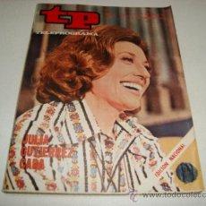 Coleccionismo de Revista Tiempo: TP TELEPROGRAMA Nº 321 - MAY-JUN 1972 - PORTADA JULIA GUTIERREZ CABA. Lote 32195509